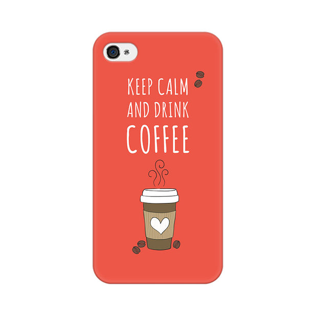 Apple iPhone 4s Keep Calm And Have Coffee Phone Cover & Case