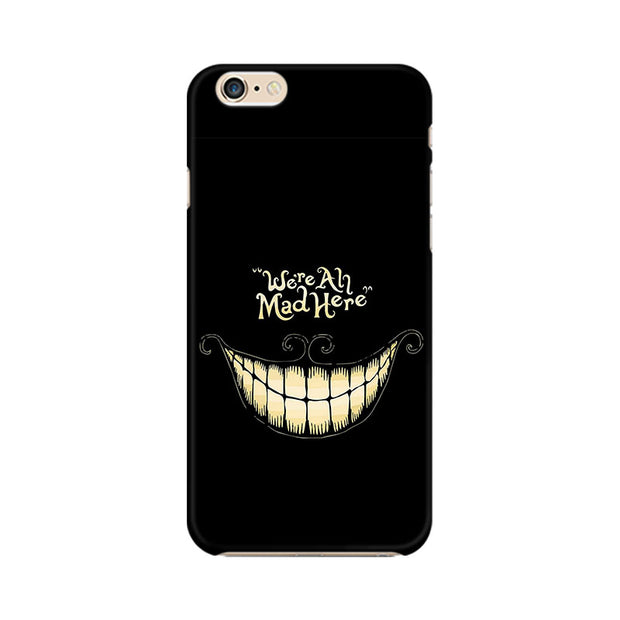 Apple iPhone 6 Plus All Are Mad Phone Cover & Case