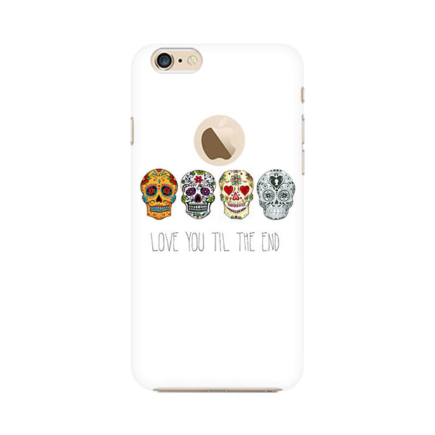 Apple iPhone 6 with Apple hole Love Till The End Phone Cover & Case