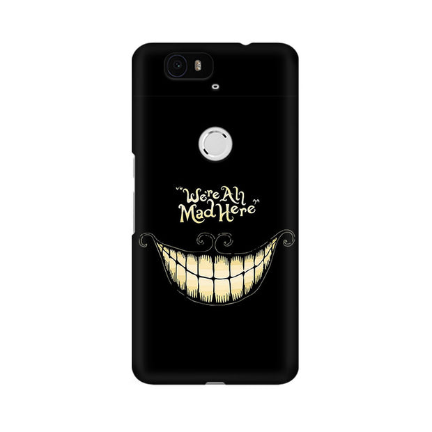 Huawei Nexus 6P All Are Mad Phone Cover & Case