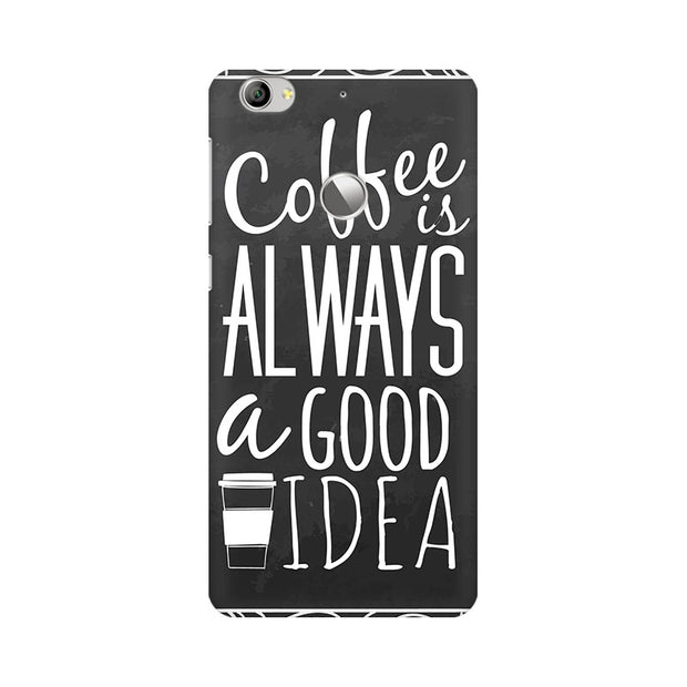 LeEco Le 1s Coffee Is Always A Good Idea Phone Cover & Case