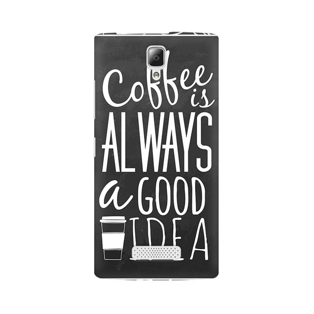 Lenovo A2010 Coffee Is Always A Good Idea Phone Cover & Case