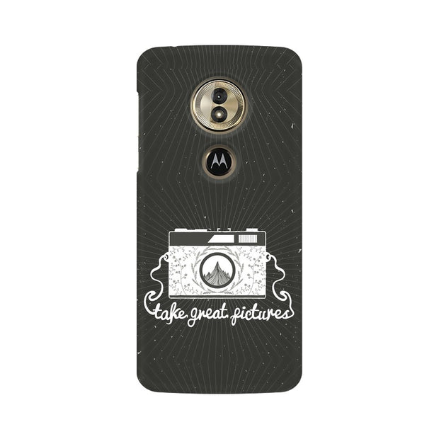 Moto G6 Play Take Great Pictures Quote Phone Cover & Case
