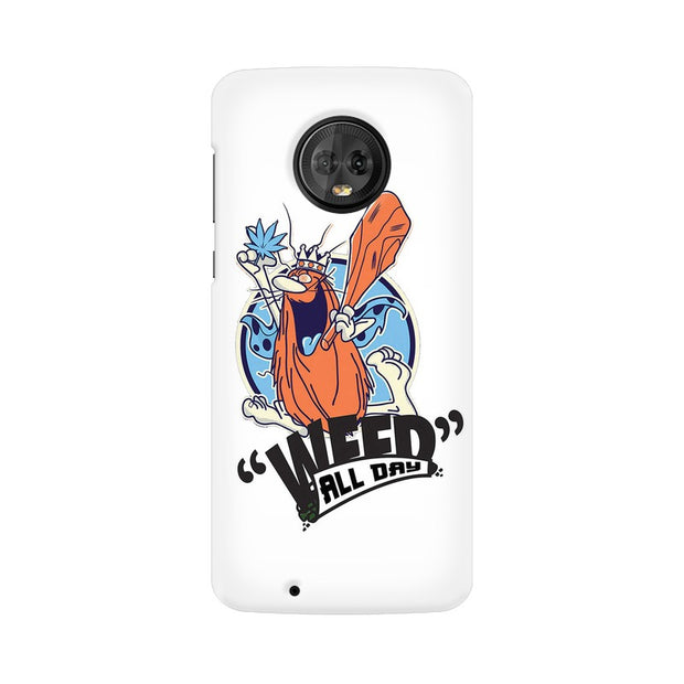 Moto G6 Weed All Day Quote Phone Cover & Case