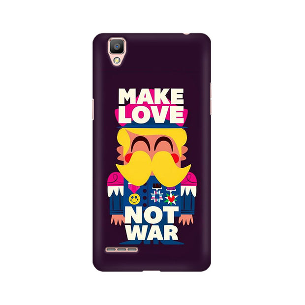 Oppo F1 Make Love Not War Phone Cover & Case