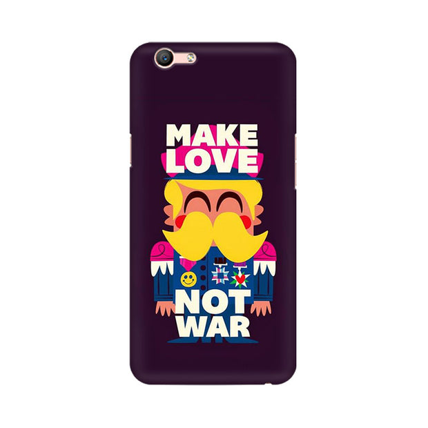 Oppo F1s Make Love Not War Phone Cover & Case