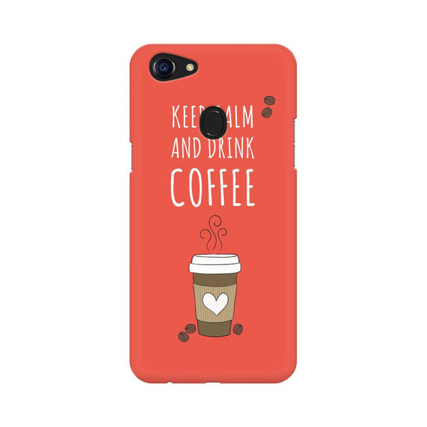 Oppo F5 Keep Calm And Have Coffee Phone Cover & Case