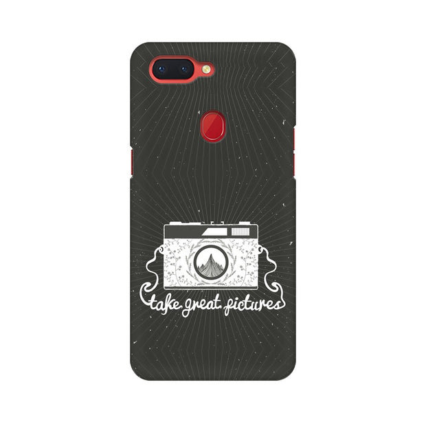 Oppo R15 Take Great Pictures Quote Phone Cover & Case