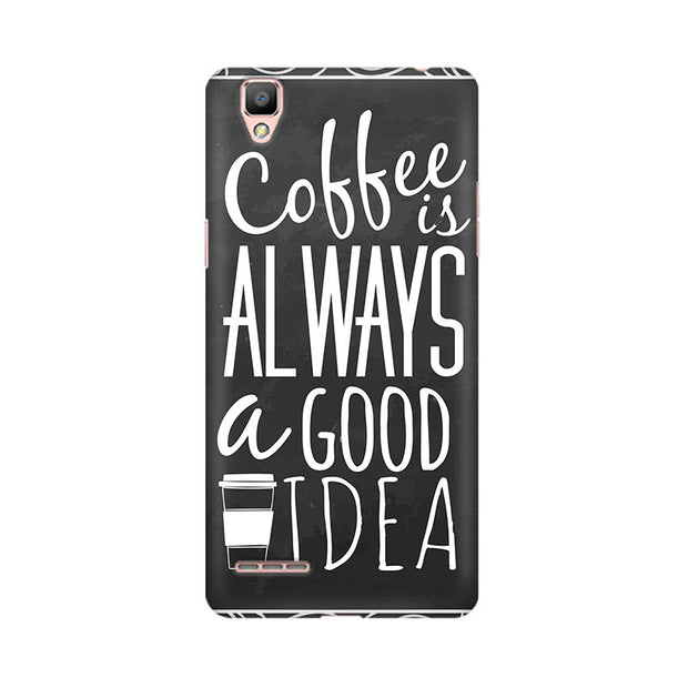 Oppo R9 Coffee Is Always A Good Idea Phone Cover & Case