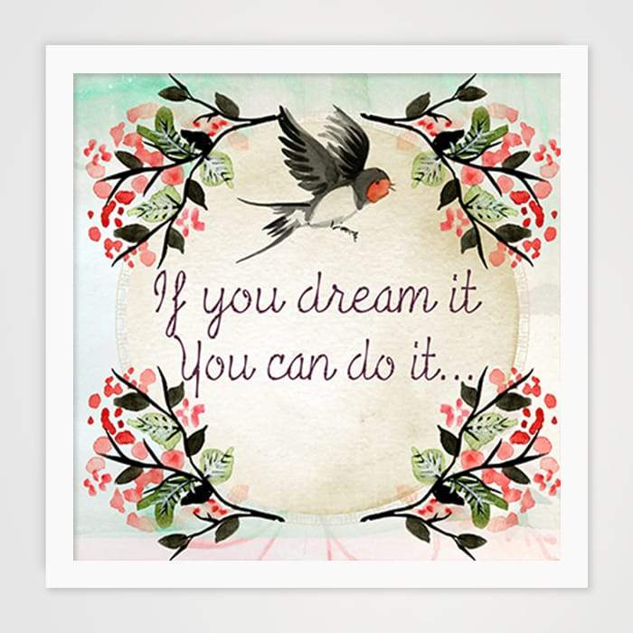 If You Dream It Quote - High Quality Art Print For Your Wall-Art Prints-GetArt