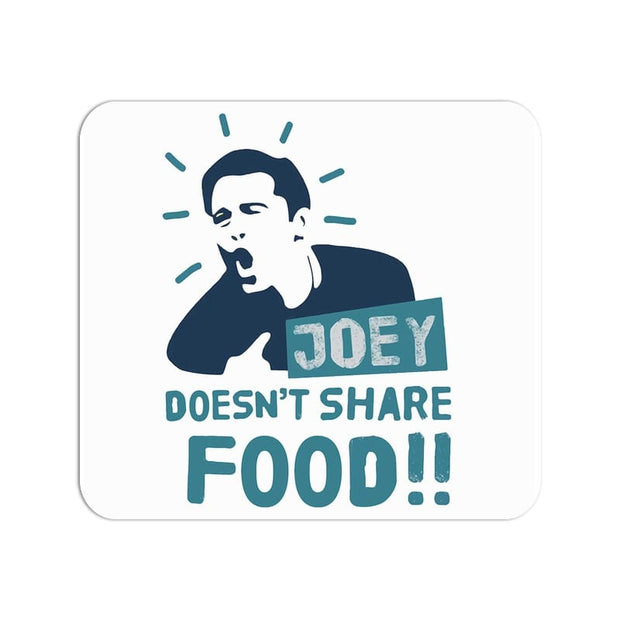 Joey Doesn't Share Food F.R.I.E.N.D.S Large Mouse Pad