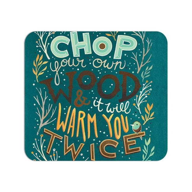 Chop Your Own Wood Quote Large Mouse Pad
