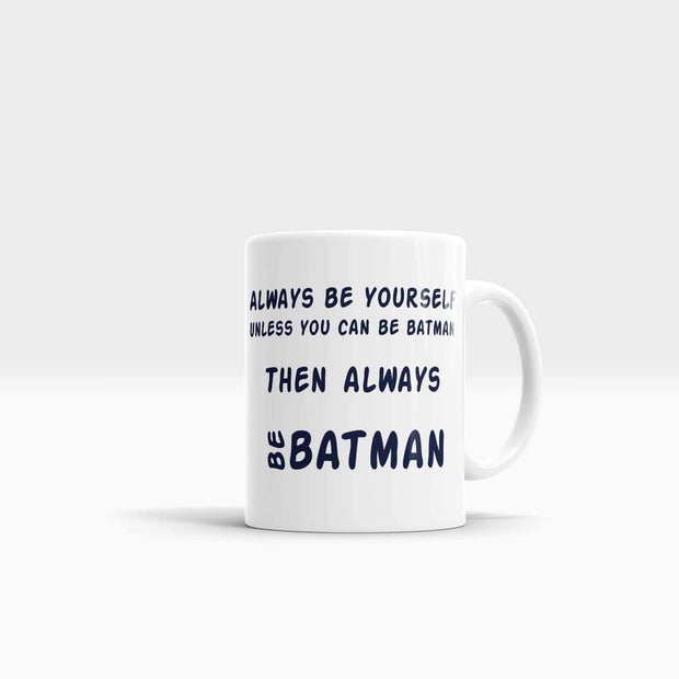 GetArt Unless You can be batman coffee mug