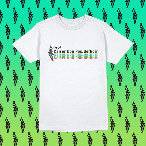 "PROF ""Kaiser Von Powderhorn"" White T-Shirt"