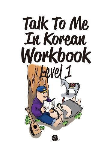Talk To Me In Korean Workbook: Level 1
