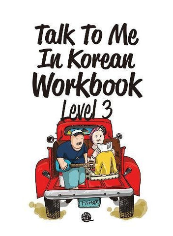 Talk To Me In Korean Workbook: Level 3