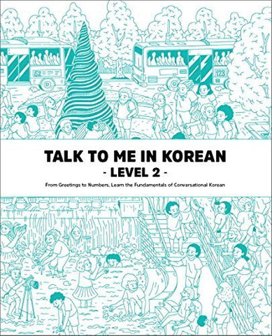 Talk To Me In Korean: Level 2 Textbook