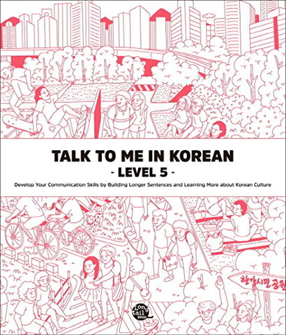 Talk To Me In Korean: Level 5 Textbook