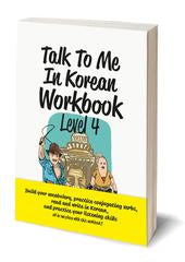 Talk To Me In Korean Workbook: Level 4