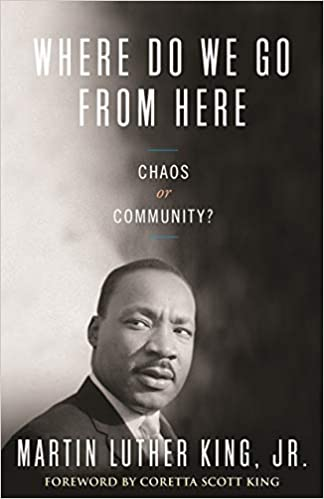 Where Do We Go from Here: Chaos or Community? (King Legacy) Paperback
