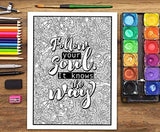 An Inspirational Colouring Book For Everyone: Be Fearless In The Pursuit Of What Sets Your Soul On Fire