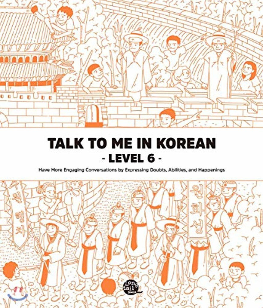 Talk To Me In Korean Level 6 (Korean Edition)