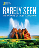 National Geographic Rarely Seen: Photographs of the Extraordinary