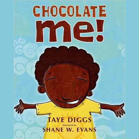Chocolate Me! – Hard Cover