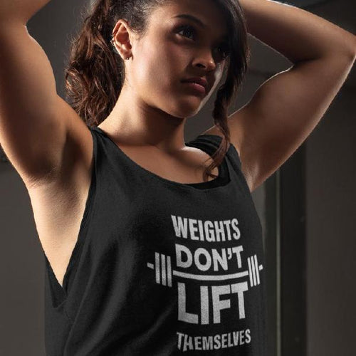Weights Don't Lift Themsleves Tank