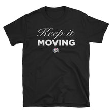 Keep It Moving Unisex T-Shirt
