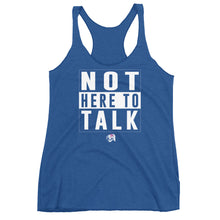 Not Here To Talk Women's Tank