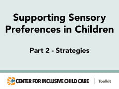 Supporting Sensory Preferences in Children Part 2, Strategies
