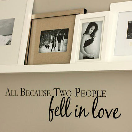 All Because Two People Fell in Love - Wall Quote Lettering Decal