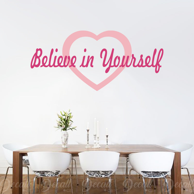Believe in Yourself - Inspirational Quote - Heart Wall Decal - Wall-Decals - Decall.ca