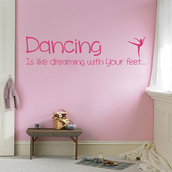 Dancing Is Like Dreaming With Your Feet with Ballet Dancer - Wall Decal