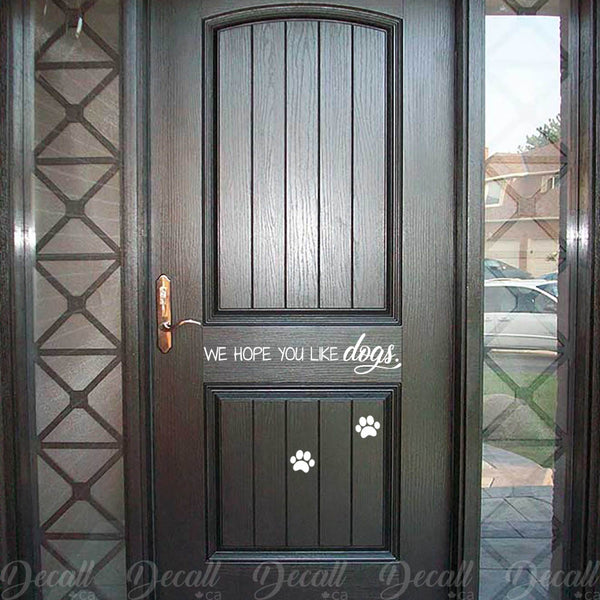 We Hope You Like Dogs - Door Sign - Door Decal - Wall-Decals - Decall.ca