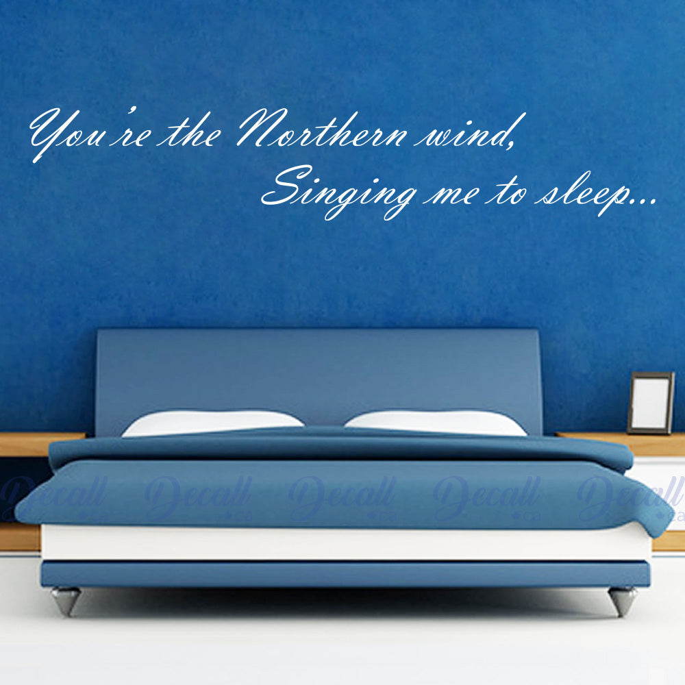 You're the Northern Wind Singing Me to Sleep - Lyrics - Wall Quote - Wall-Decals - Decall.ca