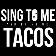 Load image into Gallery viewer, Sing to Me & Bring Me Tacos - Indie Band Coach