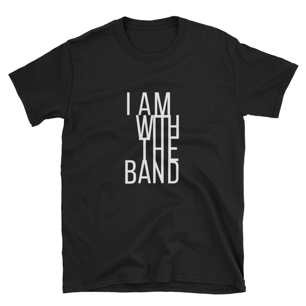 I AM WITH THE BAND - Exclusive Tee
