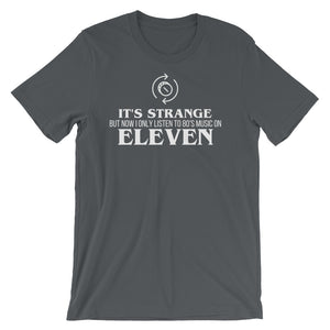 Stranger Things: I Only Listen to 80's Music On Eleven Tee - Indie Band Coach
