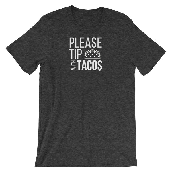 Please Tip with Tacos Tee - Indie Band Coach