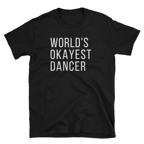 World's Okayest Dancer Gildan Tee - Indie Band Coach
