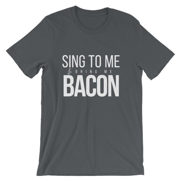 Sing to Me & Feed Me Bacon Tee - Indie Band Coach