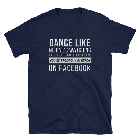 Dance Like No One's Watching Gildan Tee