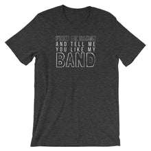 Load image into Gallery viewer, Feed Me Bacon and Tell Me You Like My Band Tee - Indie Band Coach
