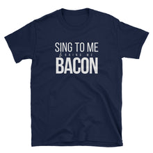Load image into Gallery viewer, Sing to Me and Bring Me Bacon Gildan Tee - Indie Band Coach