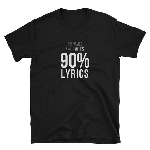 5% Names 5% Faces 90% Lyrics Gildan Tee - Indie Band Coach