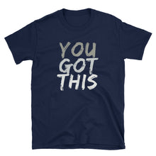 Load image into Gallery viewer, You Got This - Inspirational T-Shirt - Indie Band Coach