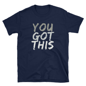 You Got This - Inspirational T-Shirt - Indie Band Coach