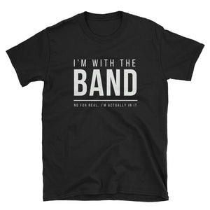 I'm With The Band (No For Real) Gildan Tee - Indie Band Coach